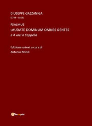 Laudate Dominum omnes gentes a 4 voci a cappella - Giuseppe Gazzaniga  