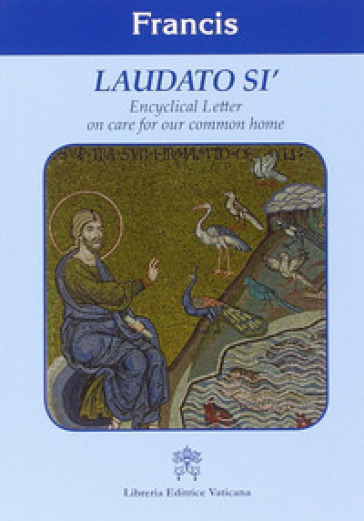 Laudato si'. Encyclical letter on care for our common home