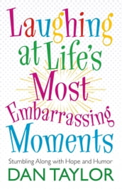 Laughing at Life s Most Embarrassing Moments