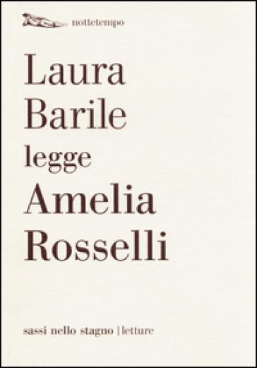 Laura Barile legge Amelia Rosselli - Laura Barile |