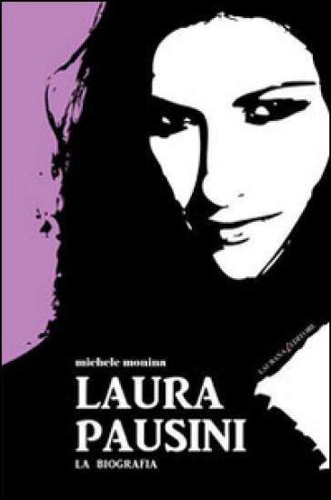 Laura Pausini. La biografia - Michele Monina | Thecosgala.com