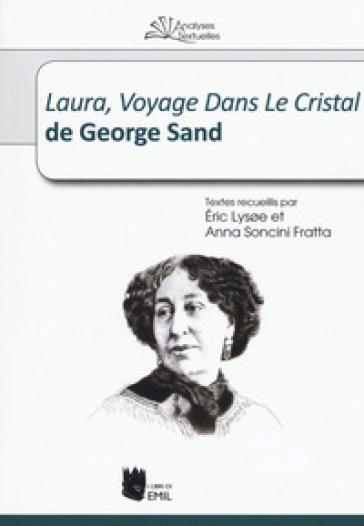 Laura, voyage dans le cristal de George Sand - A. Soncini Fratta | Rochesterscifianimecon.com