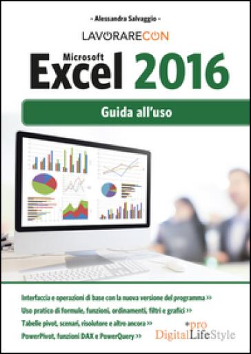 Lavorare con Microsoft Excel 2016. Guida all'uso - Alessandra Salvaggio | Thecosgala.com