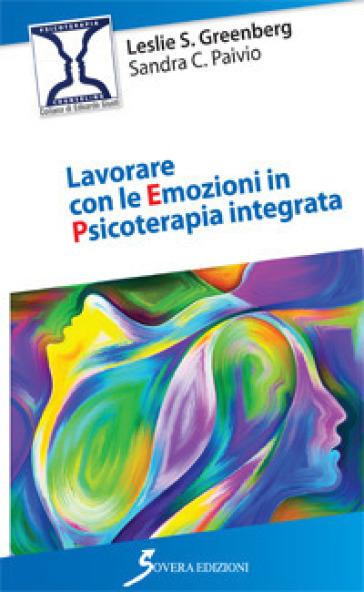 Lavorare con le emozioni in psicoterapia integrata - Leslie S. Greenberg pdf epub