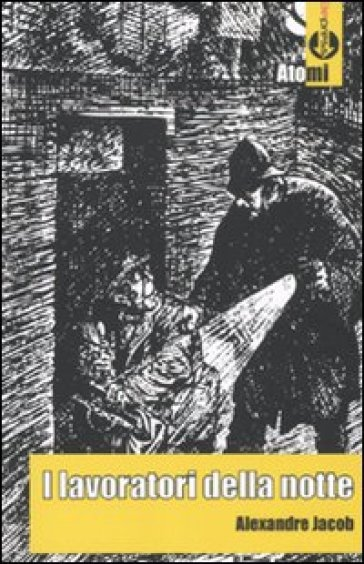 Lavoratori della notte (I) - Alexandre Jacob |