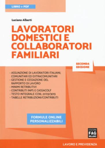Lavoratori domestici e collaboratori familiari. Con ebook. Con espansione online - Luciano Alberti |