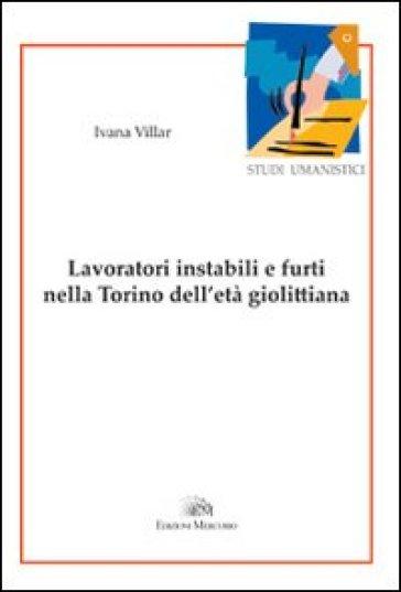 Lavoratori instabili e furti nella Torino dell'età giolittiana - Ivana Villar | Kritjur.org