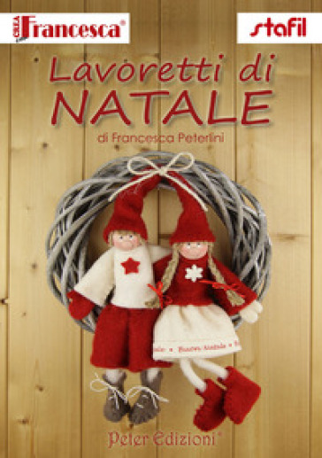 Lavoretti di Natale - Francesca Peterlini pdf epub