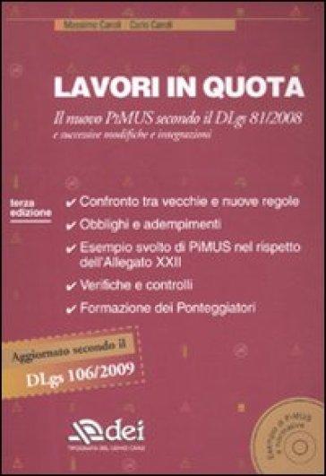 Lavori in quota. Il nuovo PiMUS secondo il Dlgs 81/2008 e successive modifiche e integrazioni. Con CD-ROM - Carlo Caroli | Thecosgala.com
