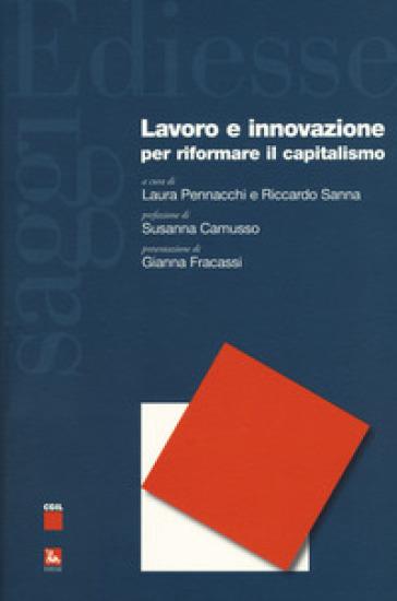 Lavoro e innovazione per riformare il capitalismo - L. Pennacchi  