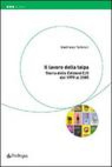 Lavoro della talpa. Storia delle Edizioni E/O dal 1979 al 2005 (Il) - Gianfranco Tortorelli |