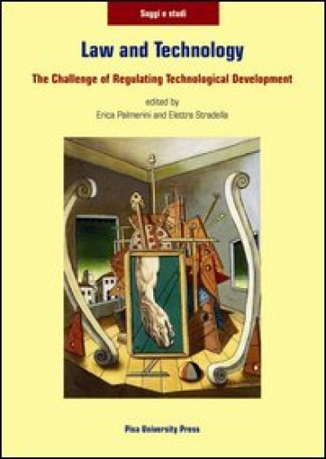 Law and technology. The challenge of regulating technological developement - E. Palmerini |