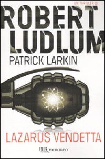 Lazarus vendetta - Robert Ludlum |