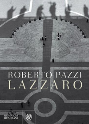 Lazzaro - Roberto Pazzi   Kritjur.org