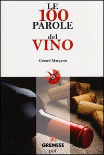 Le 100 parole del vino - Gérard Margeon pdf epub