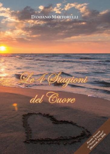 Le 4 stagioni del cuore - Damiano Martorelli  