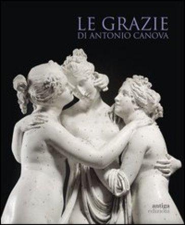 Le Grazie di Antonio Canova - Mario Guderzo | Rochesterscifianimecon.com