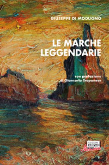 Le Marche leggendarie - Giuseppe Di Modugno |