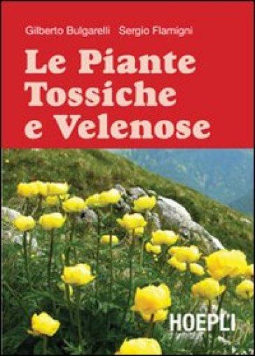 Le Piante tossiche e velenose - Gilberto Bulgarelli |