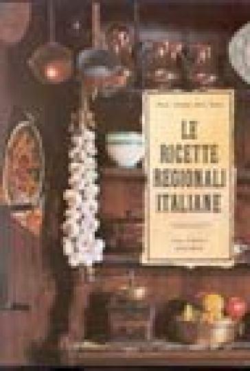 Le Ricette regionali italiane - Anna Gosetti della Salda  