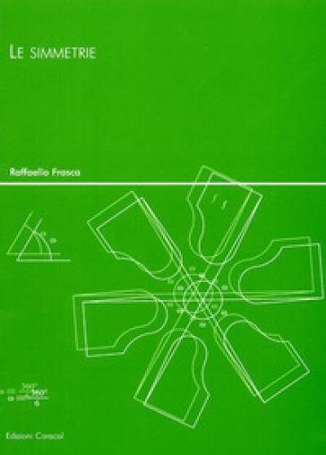 Le Simmetrie - Raffaello Frasca | Thecosgala.com