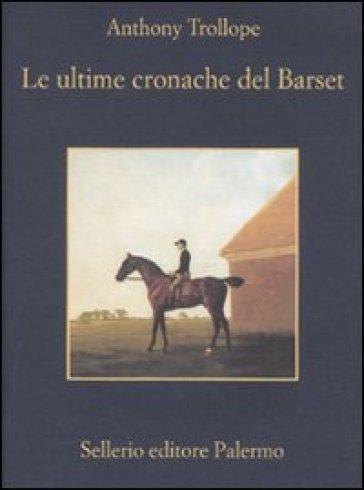 Le Ultime cronache del Barset - Anthony Trollope | Kritjur.org