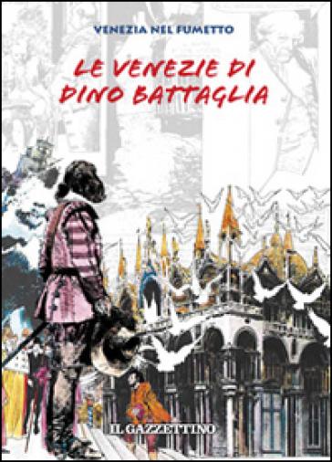 Le Venezie di Dino Battaglia