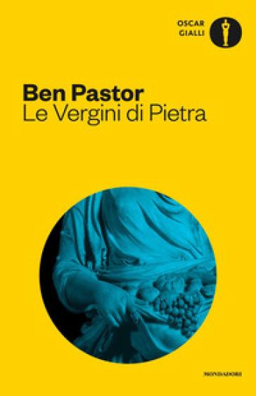 Le Vergini di pietra - Ben Pastor | Rochesterscifianimecon.com