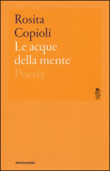 Le acque della mente - Rosita Copioli |