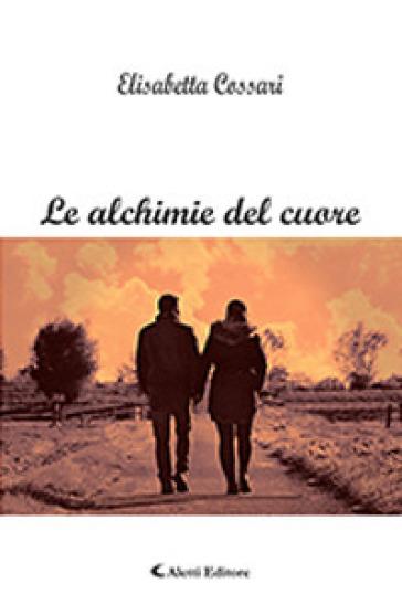 Le alchimie del cuore - Elisabetta Cossari |