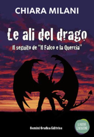 Le ali del drago - Chiara Milani | Kritjur.org