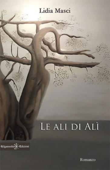 Le ali di Alì - Lidia Masci |