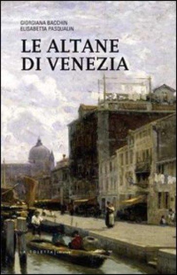 Le altane di Venezia - Giorgiana Bacchin Reale |