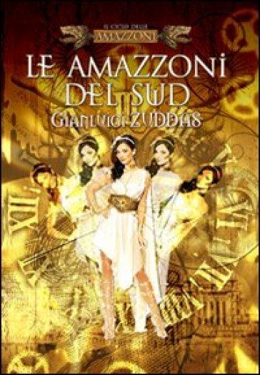 Le amazzoni del sud - Gianluigi Zuddas |