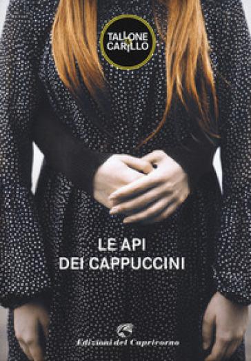 Le api dei cappuccini - Massimo Tallone |
