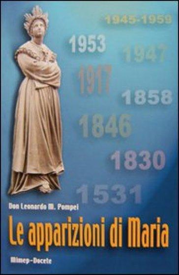 Le apparizioni di Maria - Leonardo M. Pompei |