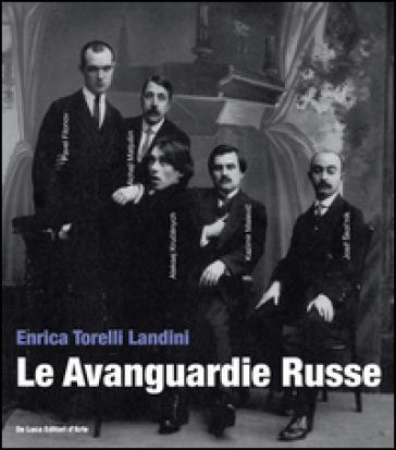 Le avanguardie russe - Enrica Torelli Landini |