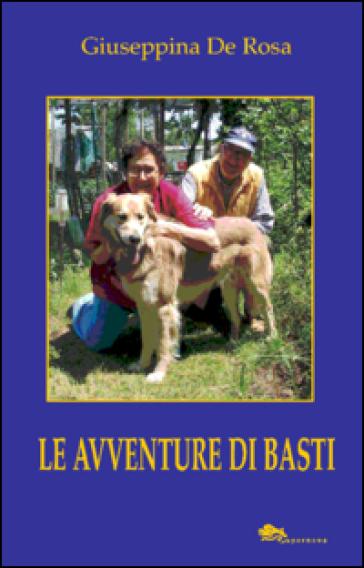 Le avventure di Basti - Giuseppina De Rosa |