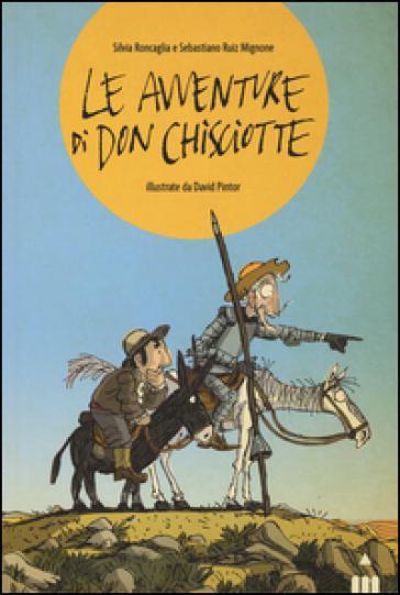 Le avventure di Don Chisciotte - Silvia Roncaglia |