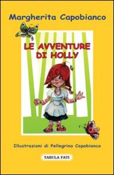 Le avventure di Holly - Margherita Capobianco |