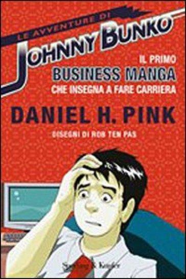 Le avventure di Johnny Bunko - Daniel H. Pink |