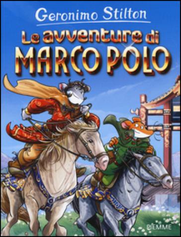 Le avventure di Marco Polo - Geronimo Stilton   Rochesterscifianimecon.com