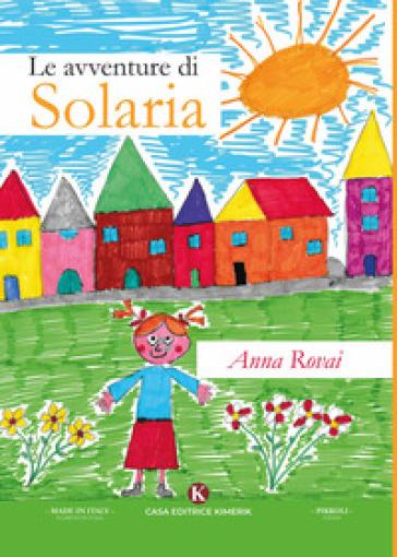 Le avventure di Solaria - Rovai Anna  