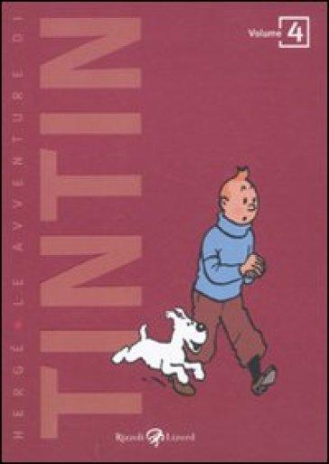 Le avventure di Tintin. 4. - Hergé |