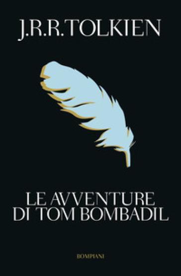 Le avventure di Tom Bombadil - John Ronald Reuel Tolkien |