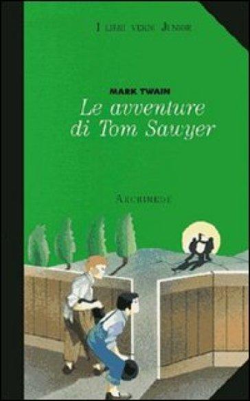 Le avventure di Tom Sawyer - Mark Twain |