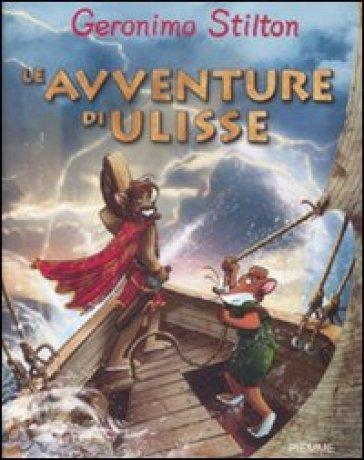 Le avventure di Ulisse - Geronimo Stilton  