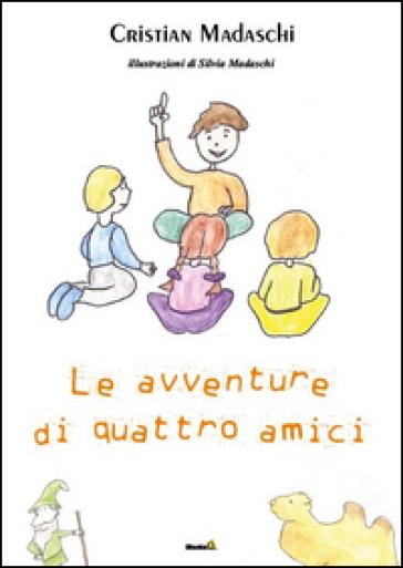 Le avventure di quattro amici - Cristian Madaschi |