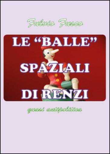 Le balle spaziali di Renzi - Fulvio Fusco | Kritjur.org