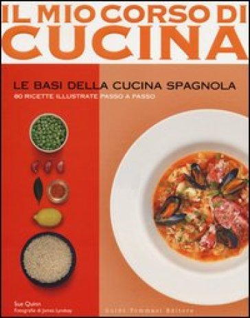 Le basi della cucina spagnola - Sue Quinn |